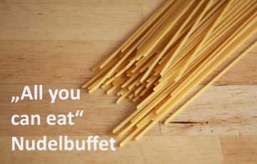 """""""All you can eat"""" Nudelbuffet"""